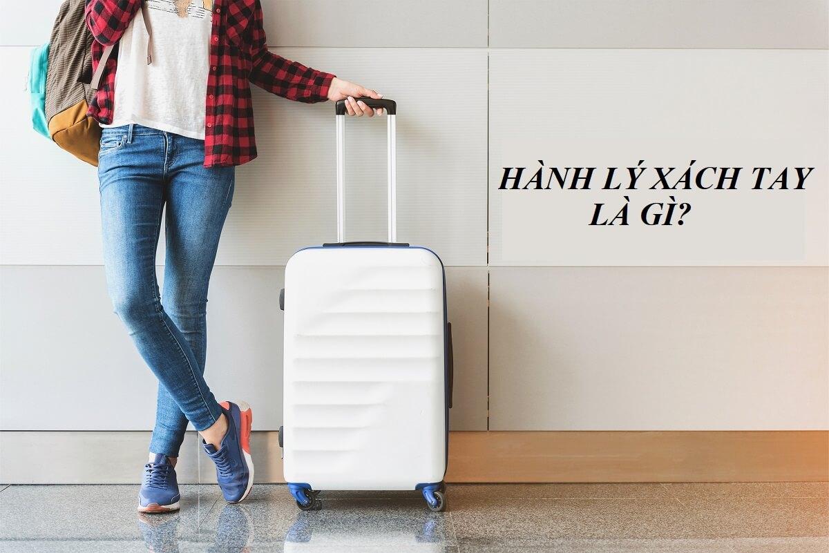 Hành lý xách tay là gì? Những quy định về hành lý máy bay